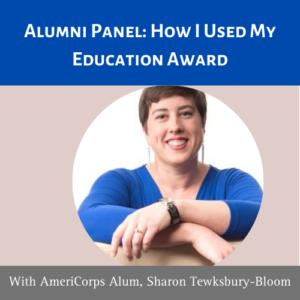 How I used my education award with AmeriCorps Alum Sharon Tewksbury-Bloom